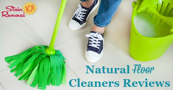 Here is a round up of natural floor cleaning supplies reviews to help you find eco-friendly products for the job, including for wood and general floor cleaners {on Stain Removal 101}