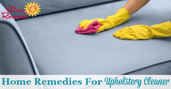 Here is a round up, below, of homemade recipes and home remedies for upholstery cleaner that you can use in your home {on Stain Removal 101}