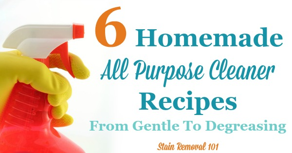 6 homemade all purpose cleaner recipes, from gentle to degreasing {on Stain Removal 101}