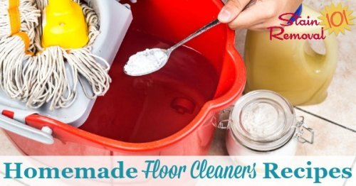 Here is a round up of homemade floor cleaners recipes for various types of flooring {on Stain Removal 101}