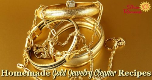 Here is a round up of homemade gold jewelry cleaner recipes that will make your jewelry clean and beautiful, using safe to use items around your home {on Stain Removal 101}
