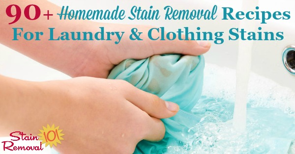 Here is a round up of over 90 homemade stain removal recipes for your clothes and laundry, organized by what stain it removes, from A through Z {on Stain Removal 101}
