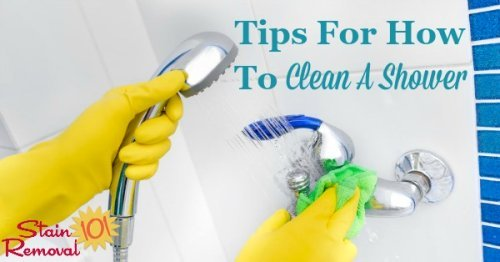 Here is a round up of tips for how to clean a shower, both to keep it looking good regularly, and also when it is in need of a deep cleaning {on Stain Removal 101}