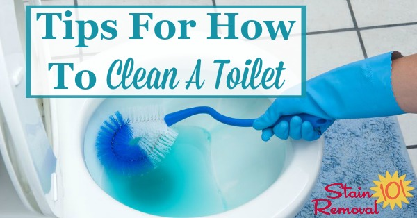 Here is a round up of tips for how to clean a toilet, both for normal cleaning and when it is extremely dirty. There are also tips for cleaning the outside of the toilet, and inside of the bowl {on Stain Removal 101}