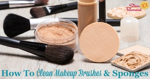 Here are simple instructions for how to clean makeup brushes and sponges, so you can apply your cosmetics smoothly and without fear of bacteria and germs {on Stain Removal 101}