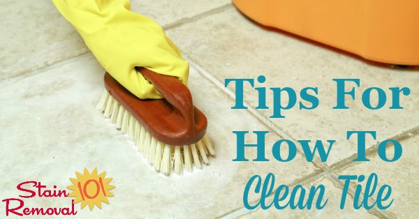 Here is a round up of tips and tricks for how to clean tile of many varieties, including ceramic, porcelain, stone of several types, and tile located in both the bathroom and kitchen {on Stain Removal 101}