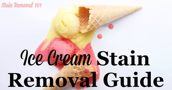 Step by step instructions for how to remove an ice cream stain from clothes, upholstery and carpet, including special instructions for chocolate ice cream {on Stain Removal 101}