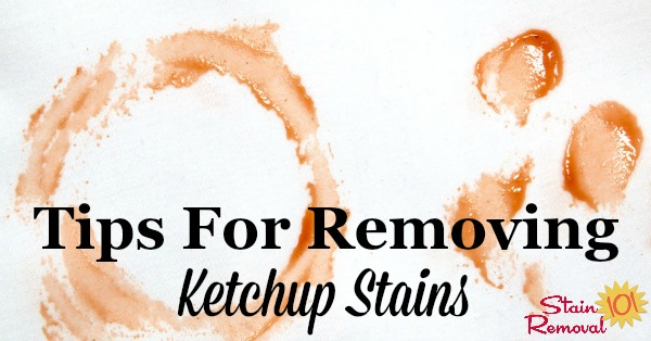 Here is a round up of tips for removing ketchup stains from many surfaces, such as clothes and carpet. In addition, there are reviews of how various stain removers work on these spots {on Stain Removal 101} #StainRemoval #RemoveStains #RemovingStains