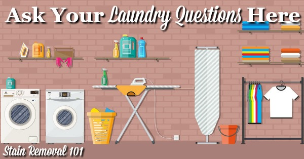 For something we do all the time, it never fails that we still encounter laundry questions we can't answer. Ask me your questions, and see if I can help with your laundry problems {on Stain Removal 101}