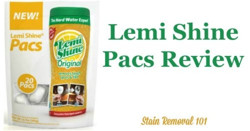 Lemi Shine pacs review: dishwasher detergent additive for hard water film and spots {on Stain Removal 101} - This stuff's great!