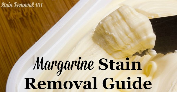 Step by step instructions for margarine stain removal from clothing, upholstery and carpet {on Stain Removal 101}