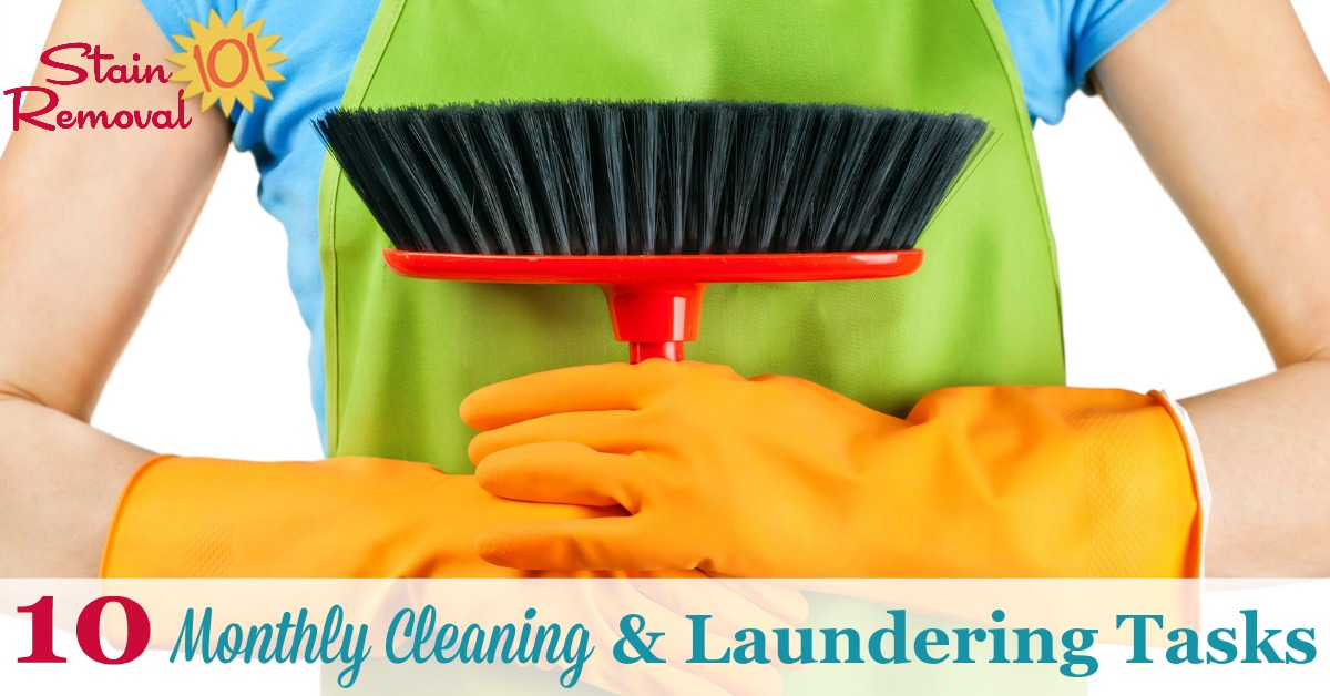 Here are 10 monthly cleaning and laundering tasks that should be done around your home. Are they all part of your current routine? {on Stain Removal 101}