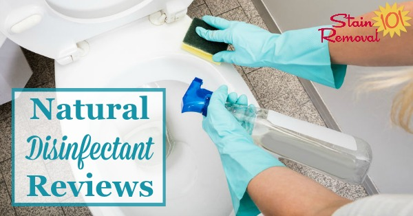 Here is a round up of natural disinfectants reviews, in both spray and wipe form, for use in your home so you can learn the best products to kill germs without harming the environment {on Stain Removal 101}