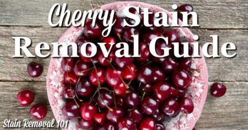 How to remove cherry stains, including black cherries and cherry juice, from clothing, upholstery and carpet {on Stain Removal 101}
