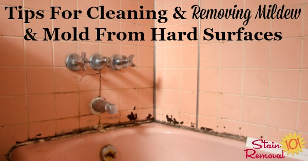 Here are tips and tricks for cleaning and removing mildew and mold from hard surfaces, including bathrooms and more {on Stain Removal 101}