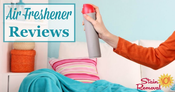 Here are quite a few air fresheners reviews from readers, discussing how various products and scents worked for freshening their home and also masking or removing odors, to find good products you can use as well {on Stain Removal 101}