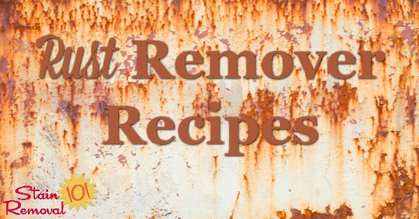 Here is a round up of rust remover recipes and instructions for ways to remove rust with household ingredients {on Stain Removal 101}