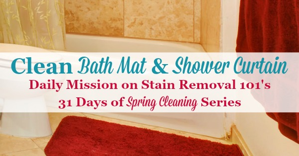 How to clean your bath mat and shower curtain, as part of the bathroom cleaning section of the 31 Days of #SpringCleaning Challenge on Stain Removal 101
