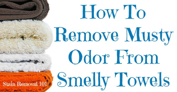 How to remove musty odors from smelly towels so they can be soft and fresh smelling again {on Stain Removal 101}