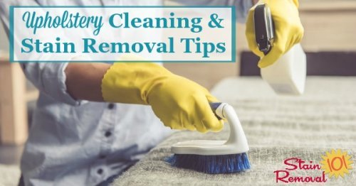 Here is a round up of upholstery cleaning tips and upholstery stain removal hints, to keep your fabric upholstered furniture looking nice without a lot of hassle {on Stain Removal 101} #StainRemoval #UpholsteryCleaning #UpholsteryStains