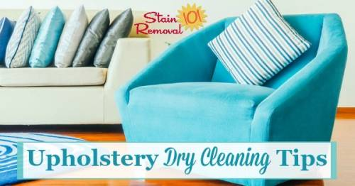 Upholstery Dry Cleaning Tips: How To Spot Clean Dry Clean Only Upholstery  Fabric