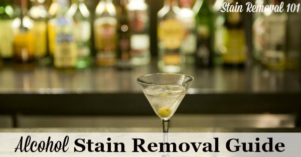 Step by step instructions for how to remove alcohol stains, from a wide variety of alcoholic beverages, from clothing, upholstery and carpet {on Stain Removal 101}
