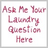 ask me your laundry question here