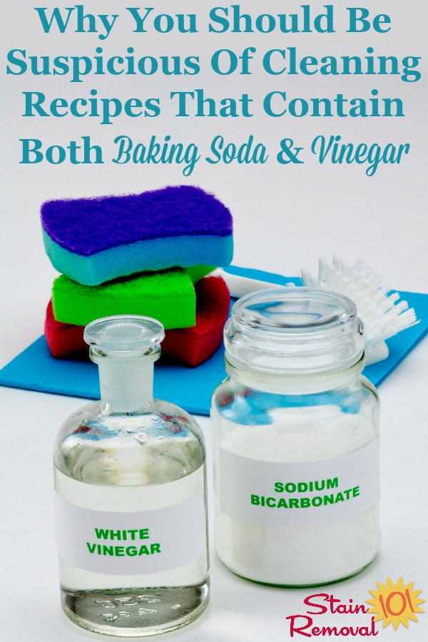 Here is why you should be suspicious of any homemade cleaning recipes that contain both baking soda and vinegar, together, and an exception to that general suspicion {on Stain Removal 101} #BakingSodaAndVinegar #VinegarAndBakingSoda #CleaningRecipes