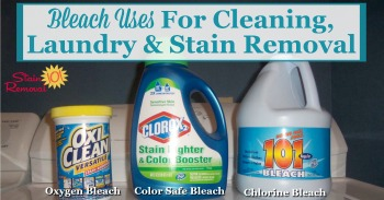 Bleach uses for cleaning, laundry and stain removal