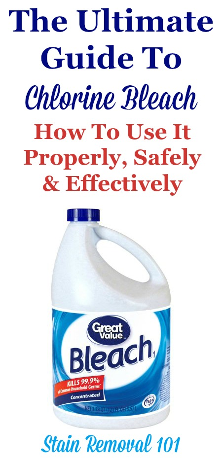 The ultimate guide to chlorine bleach, and how to use it for laundry stains, cleaning, deodorizing and disinfection, along with safety tips and more {on Stain Removal 101} #ChlorineBleach #CleaningTips #LaundryTips
