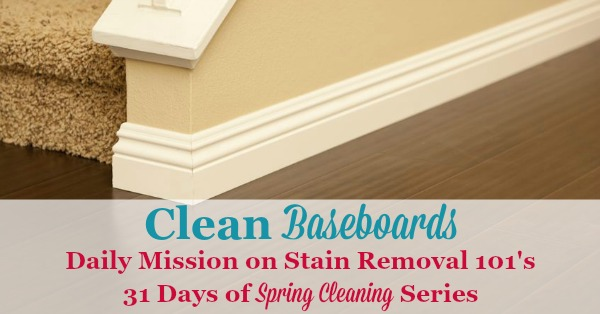 #SpringCleaning mission, as part of the 31 Days of Spring Cleaning, to clean baseboards {on Stain Removal 101}