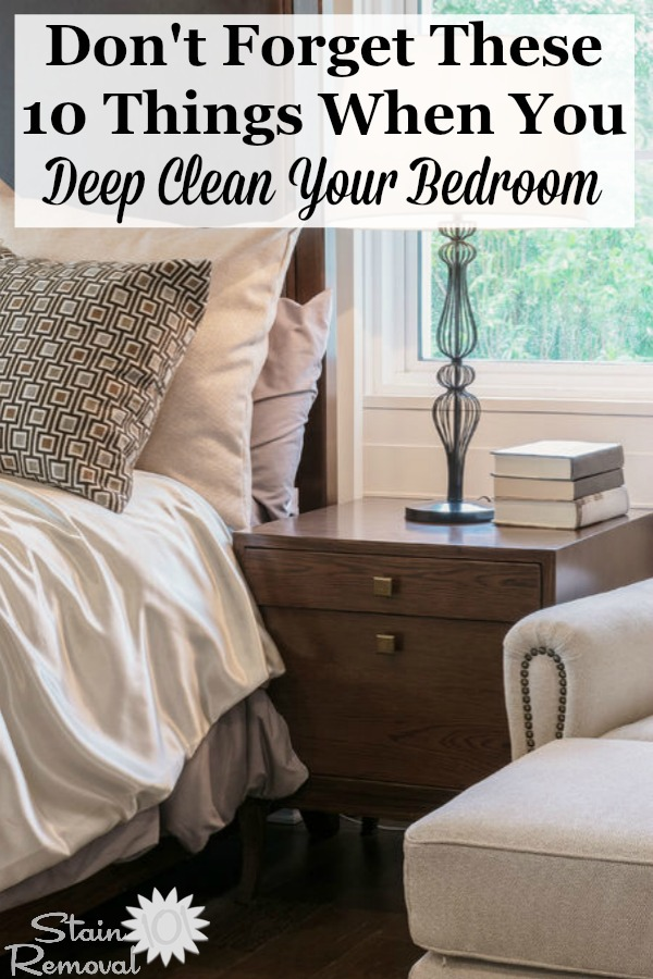 Here are 10 things you don't want to forget about when you deep clean your bedroom, to make it a place you'll enjoy sleeping each night {on Stain Removal 101} #CleanBedroom #CleaningBedroom #BedroomCleaning