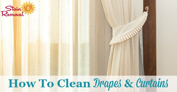How to clean drapes and curtains in your home, with instructions on when to wash versus dry clean, and also how to wash those you can to avoid damage and shrinkage {on Stain Removal 101}