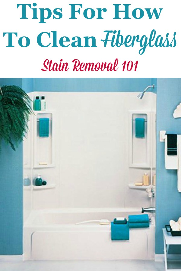 Here are tips, tricks and product recommendations for how to clean fiberglass, such as in sinks, bathtubs, showers, and more {on Stain Removal 101} #CleanFiberglass #FiberglassCleaning #CleaningTips