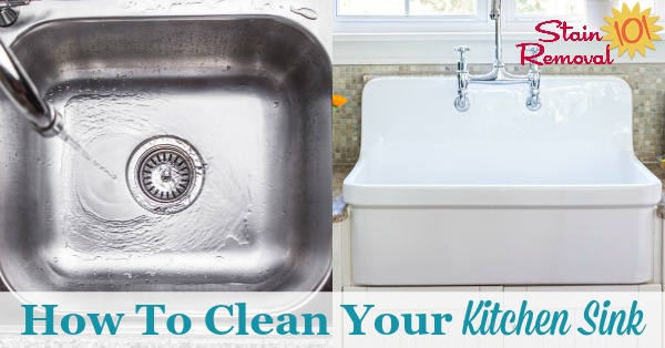 Tips and instructions for how to clean your kitchen sink daily, and also for deep cleaning the two main types of sinks, including stainless steel and porcelain {on Stain Removal 101}