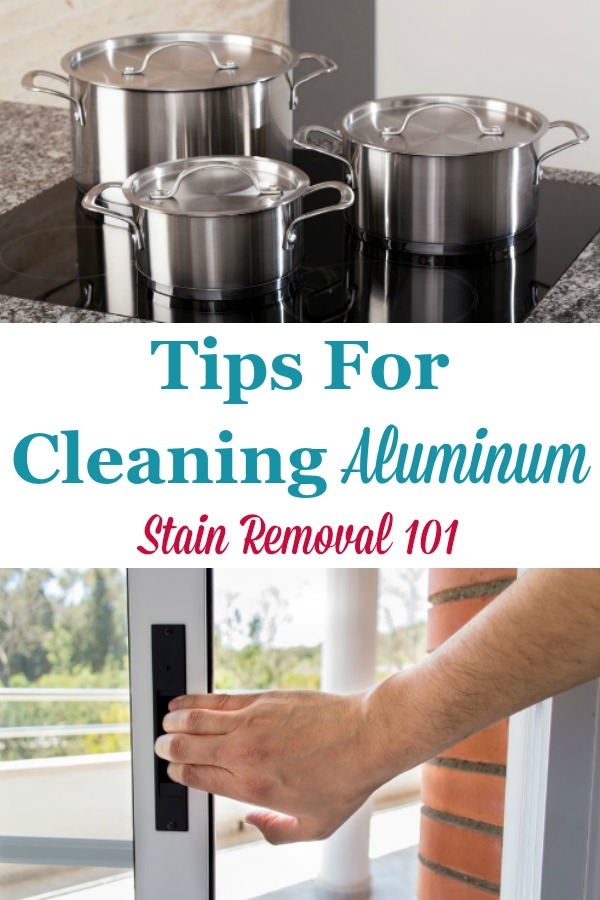 Here is a round up of tips for cleaning aluminum items around your home, with both homemade cleaners and other means {on Stain Removal 101} #CleaningAluminum #CleanAluminum #CleaningTips