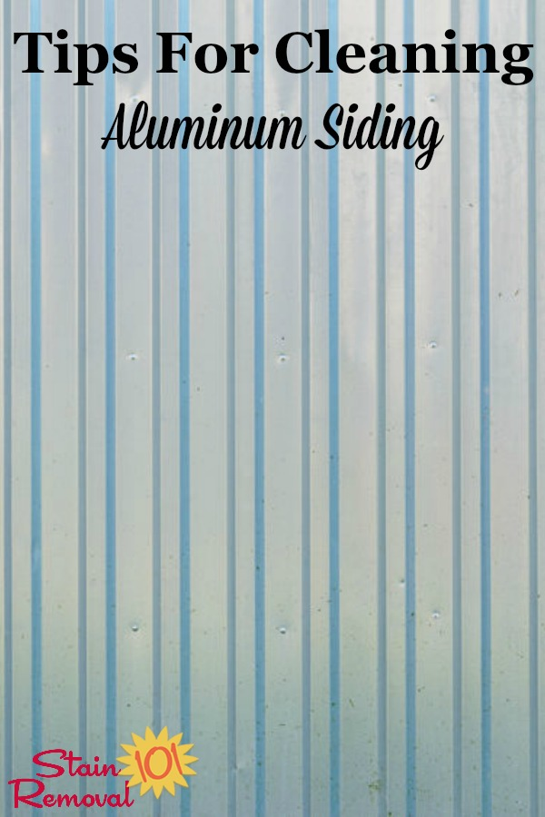 Here is a round up of tips for cleaning aluminum siding {on Stain Removal 101}