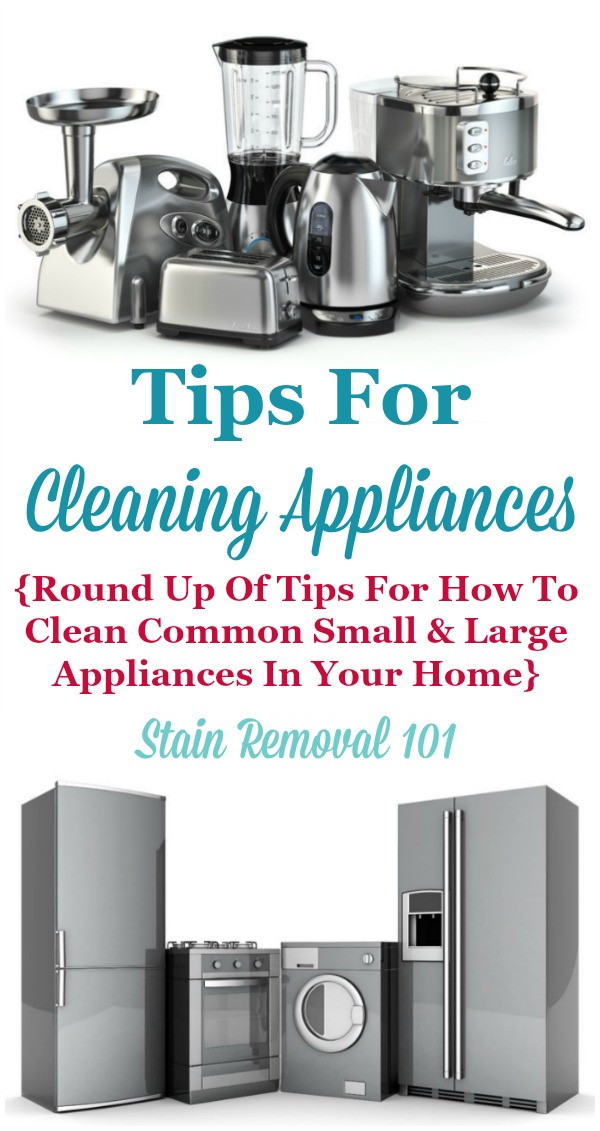 Tips For Cleaning Appliances Of All Types