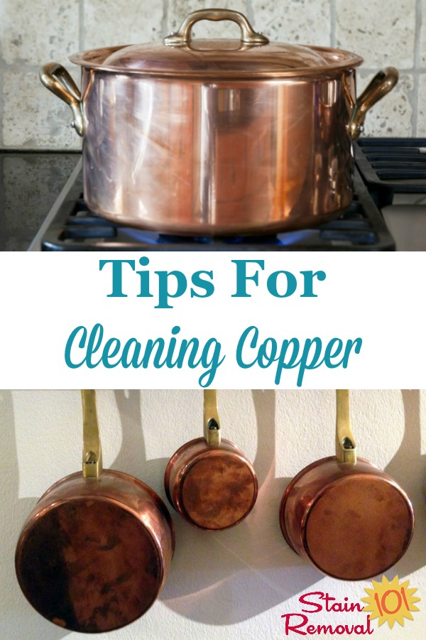 Here is a round  up of tips for cleaning copper objects all around your home, including with natural cleaners, and with products designed specifically for cleaning this metal {on Stain Removal 101} #CleaningCopper #CopperCleaning #CleaningTips