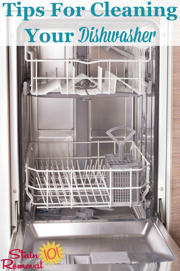 Here is a round up of tips for cleaning your dishwasher, so it doesn't get grungy or develop odors, including both DIY and home remedies and reviews of various cleaning products {on Stain Removal 101} #CleaningDishwasher #DishwasherCleaning #CleaningTips