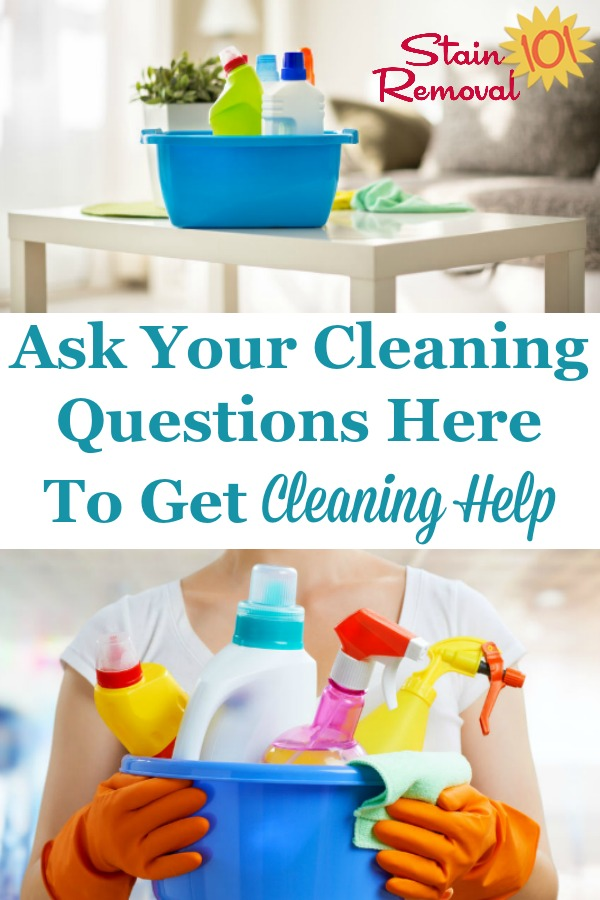 Sometimes we all need a bit of house cleaning help, when we just don't know how to clean something. Ask your questions here to hopefully make the process easier {on Stain Removal 101} #CleaningHelp #CleaningTips #Cleaning