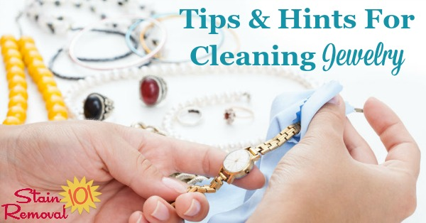 Here is a round up of tips for cleaning jewelry, including for silver, gold, diamonds, pearls, and more {on Stain Removal 101}