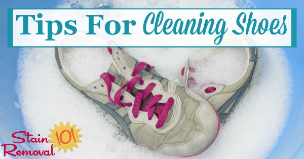 Here is a round up of tips and home remedies for cleaning shoes of all varieties, including running and tennis shoes, and those made of leather, suede, canvas and cloth {on Stain Removal 101}