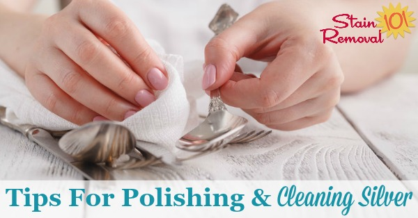 Here is a round up of tips for cleaning silver and polishing silver, including silver plate, and sterling silver, to remove tarnish and bring out its natural shine {on Stain Removal 101}