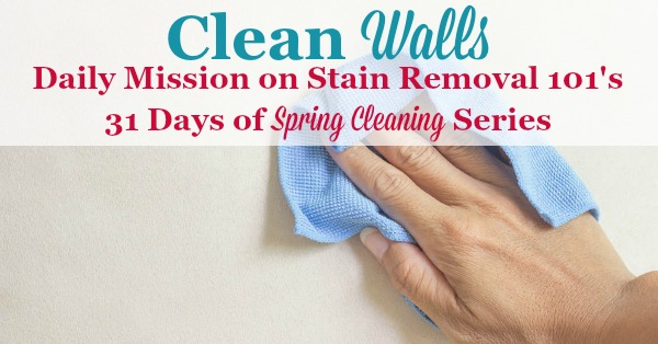 Daily mission on Stain Removal 101's 31 Days of Spring Cleaning, to clean walls