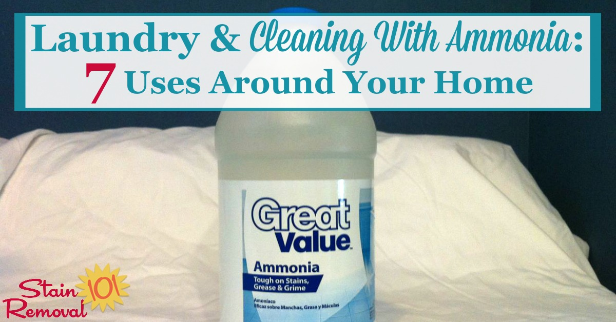Here are 7 uses around your home for washing laundry and cleaning with ammonia {on Stain Removal 101}
