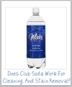 Does club soda work for removing stains? Find out the myth from the facts {on Stain Removal 101}