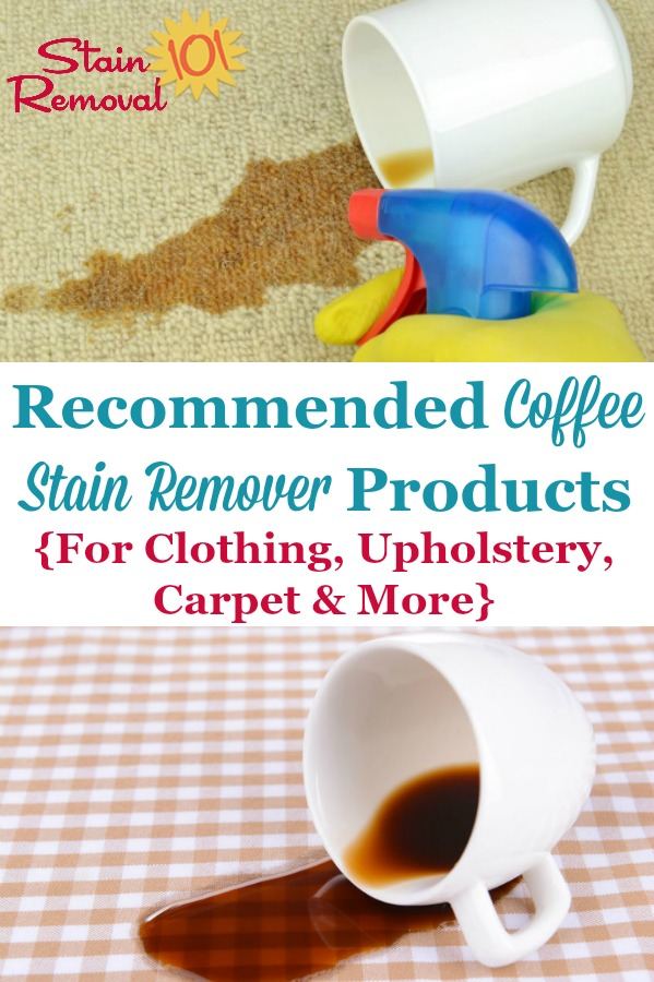 Here's a list of effective coffee stain remover products for removing coffee stains from clothing, upholstery, carpet, and other surfaces {on Stain Removal 101} #CoffeeStainRemover #StainRemover #CoffeeStainRemoval