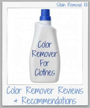 When you've had a dye transfer or color bleed stain mishap with your laundry, here are dye and color remove recommendations and reviews for clothes, to fix the problem and get your clothes back to their correct color {on Stain Removal 101}