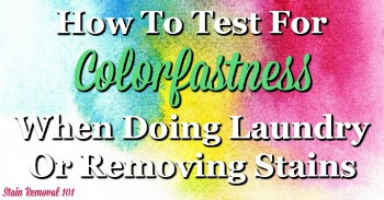 How to test for colorfastness, when doing laundry or removing stains
